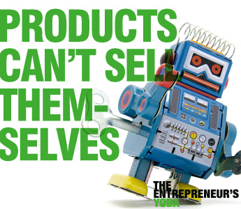 A good product sells itself isn't true