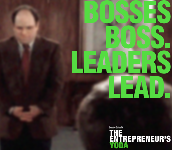 Being a boss is not the same as being a leader