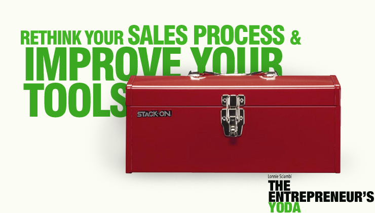 Rethink your sales process and improve your tools